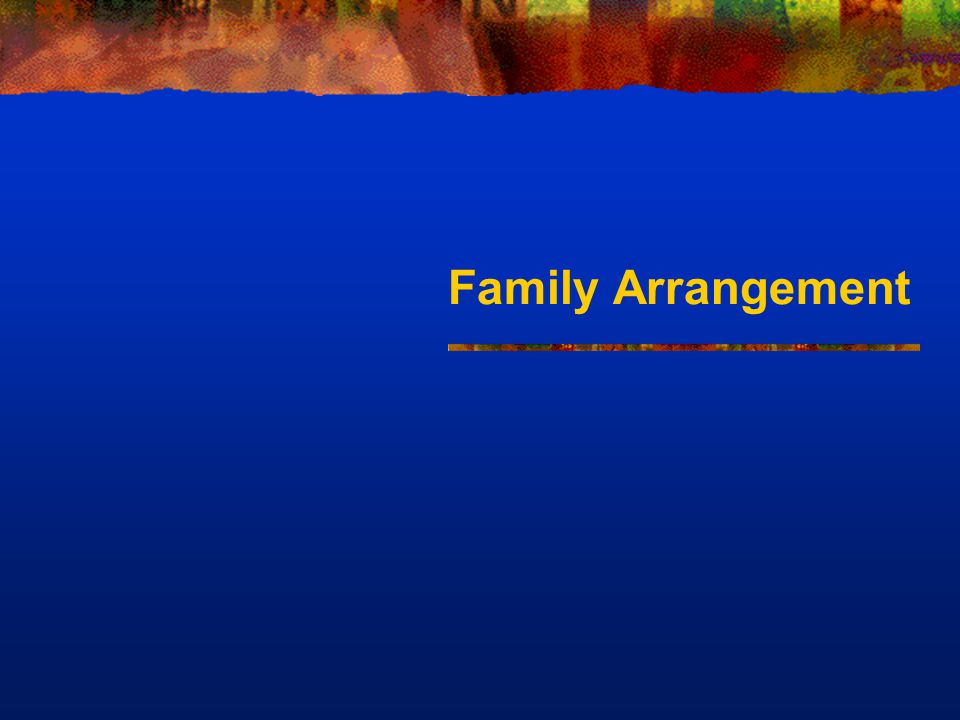 Family Arrangement