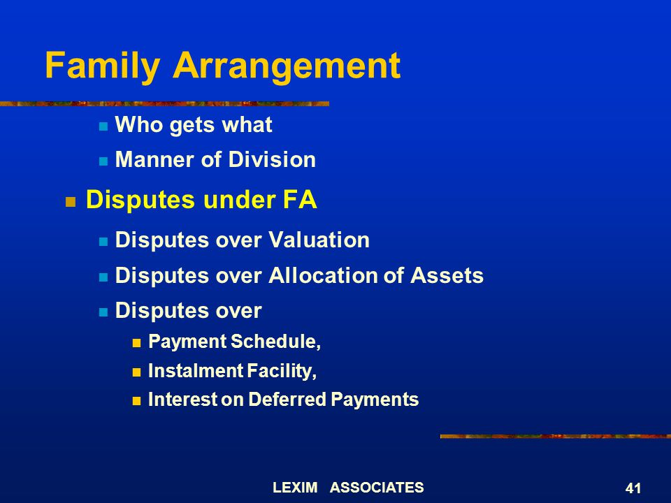 Family Arrangement Disputes under FA Who gets what Manner of Division