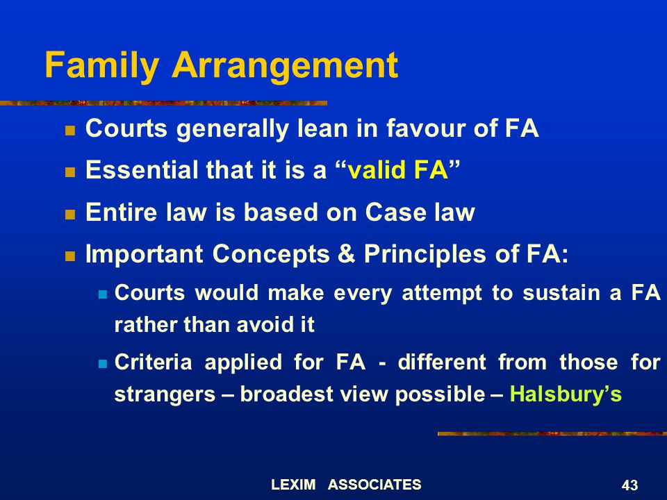 Family Arrangement Courts generally lean in favour of FA
