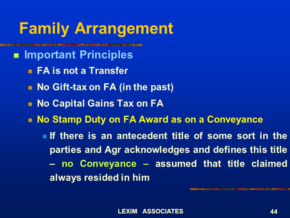 Family Arrangement Important Principles FA is not a Transfer