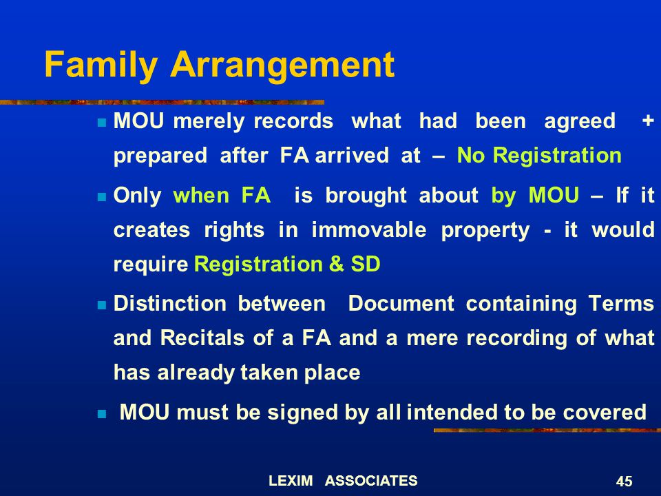 Family Arrangement MOU merely records what had been agreed + prepared after FA arrived at – No Registration.