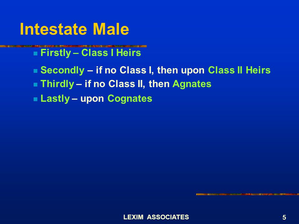 Intestate Male Firstly – Class I Heirs