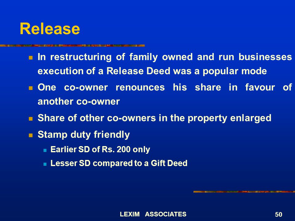 Release In restructuring of family owned and run businesses execution of a Release Deed was a popular mode.