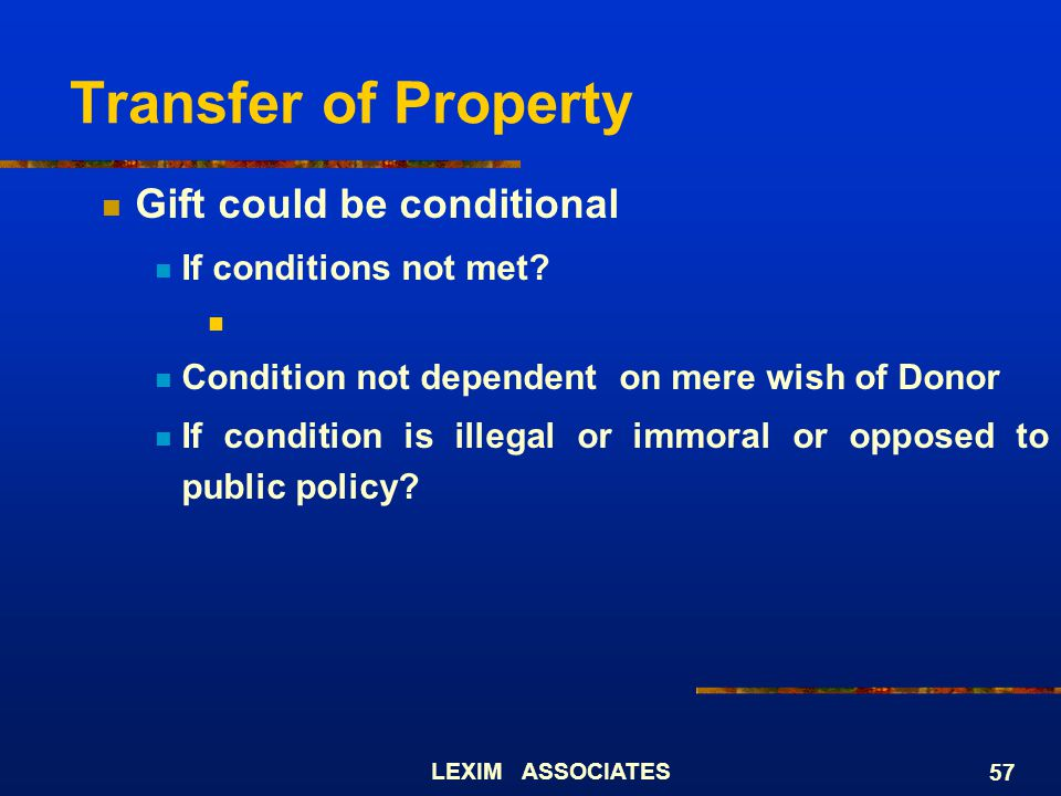 Transfer of Property Gift could be conditional If conditions not met