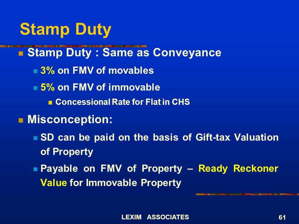 Stamp Duty Stamp Duty : Same as Conveyance Misconception: