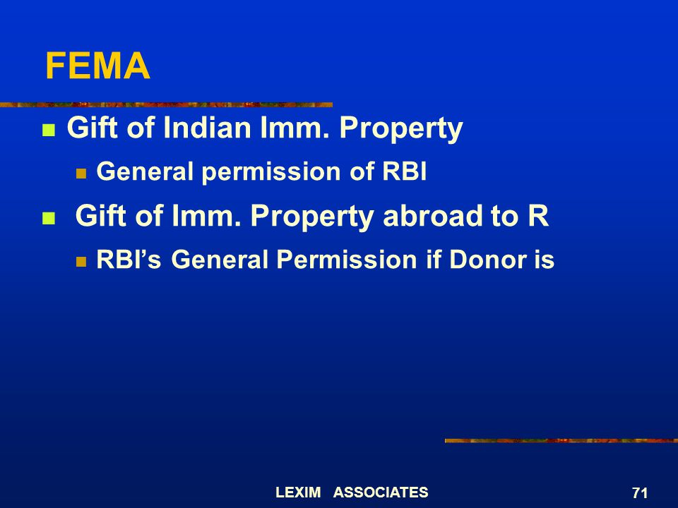 FEMA Gift of Indian Imm. Property Gift of Imm. Property abroad to R