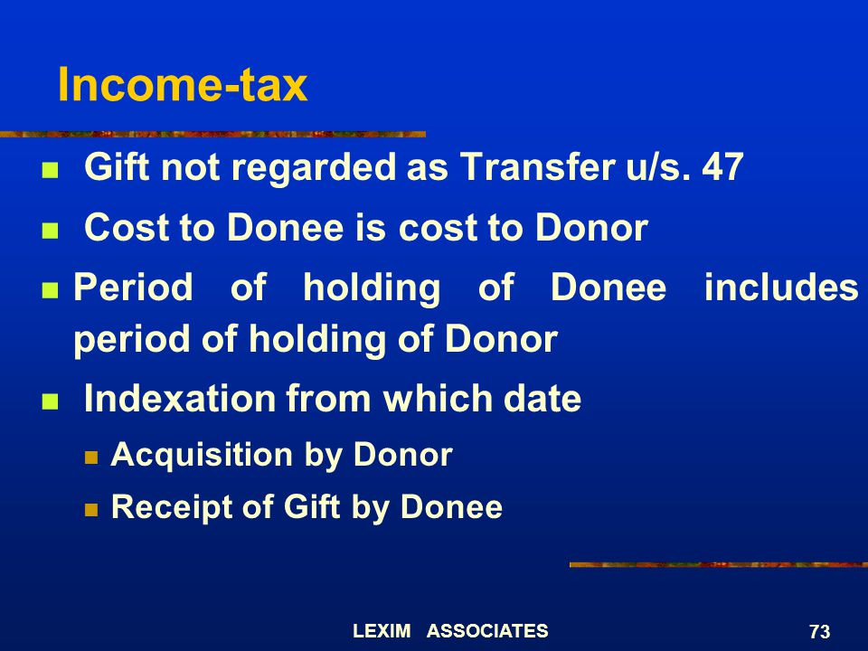 Income-tax Gift not regarded as Transfer u/s. 47