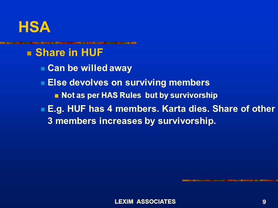 HSA Share in HUF Can be willed away Else devolves on surviving members