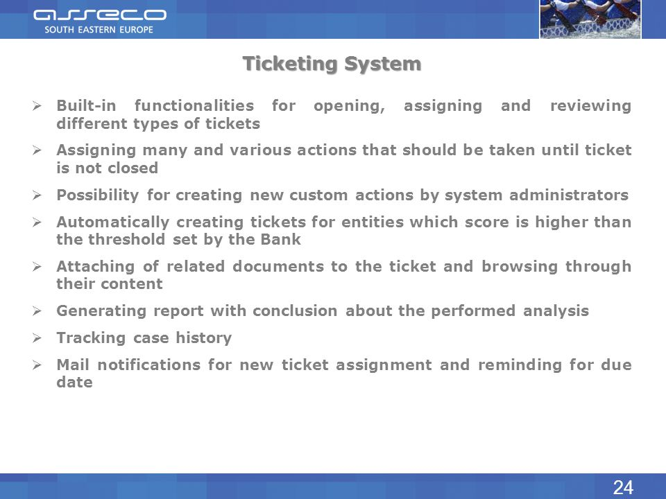 Ticketing System Built-in functionalities for opening, assigning and reviewing different types of tickets.