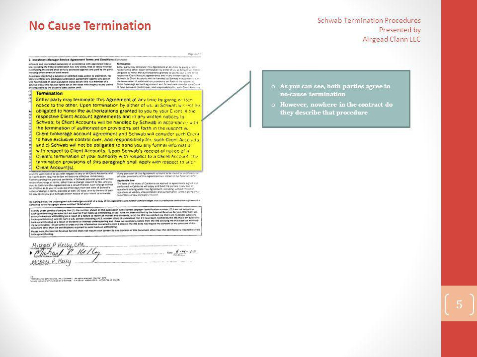 No Cause Termination Schwab Termination Procedures Presented by Airgead Clann LLC. As you can see, both parties agree to no-cause termination.