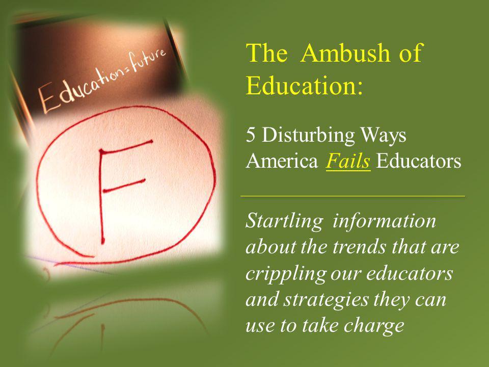 The Ambush of Education: