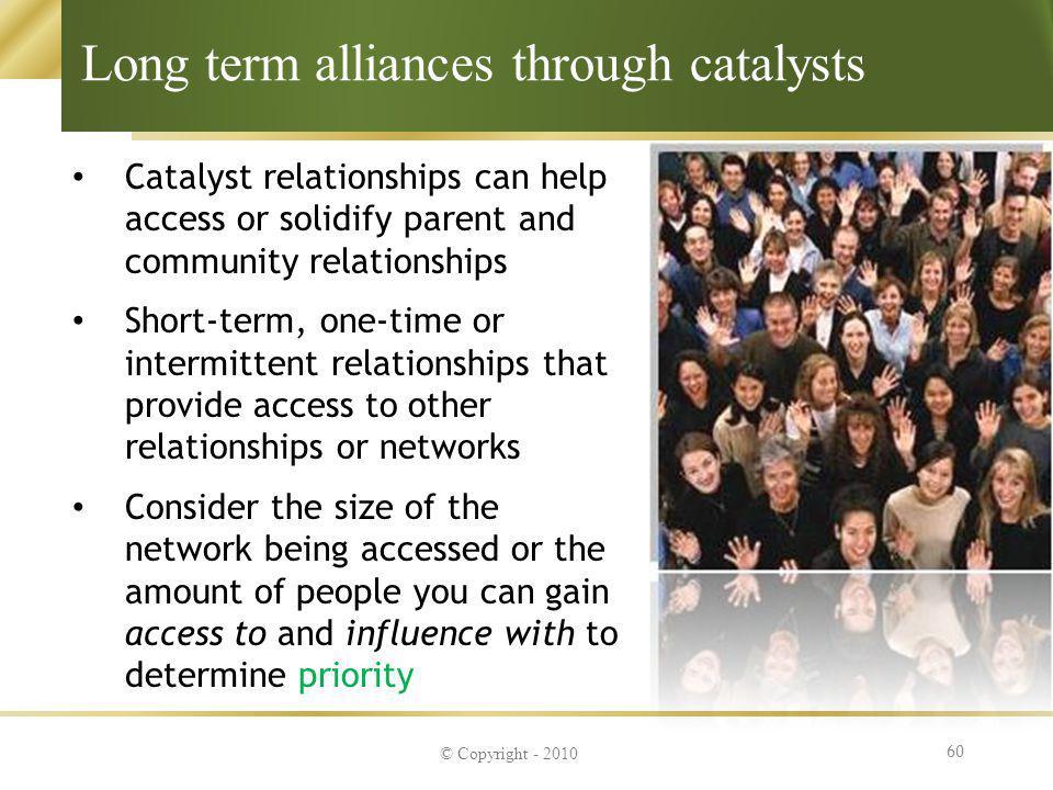Long term alliances through catalysts