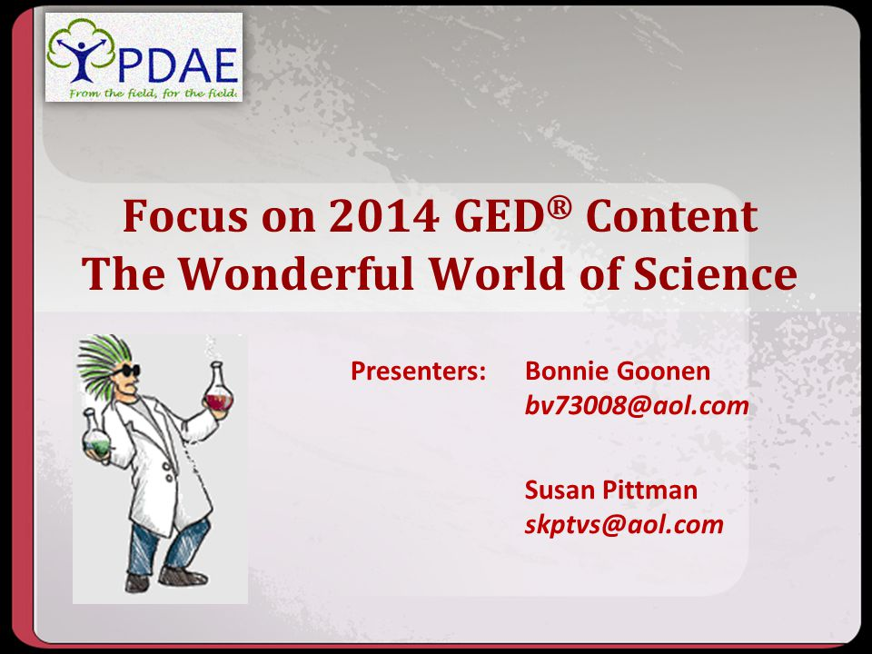 Focus on 2014 GED® Content The Wonderful World of Science