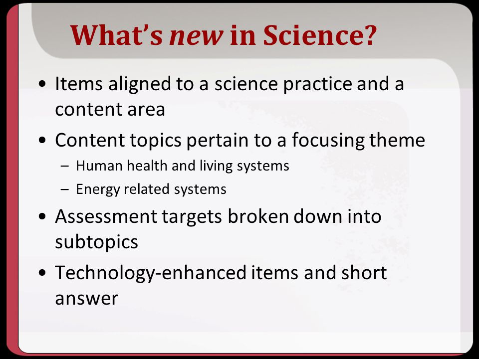10/2013 What's new in Science Items aligned to a science practice and a content area.