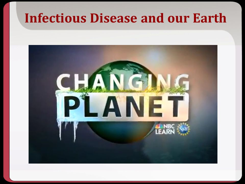 Infectious Disease and our Earth