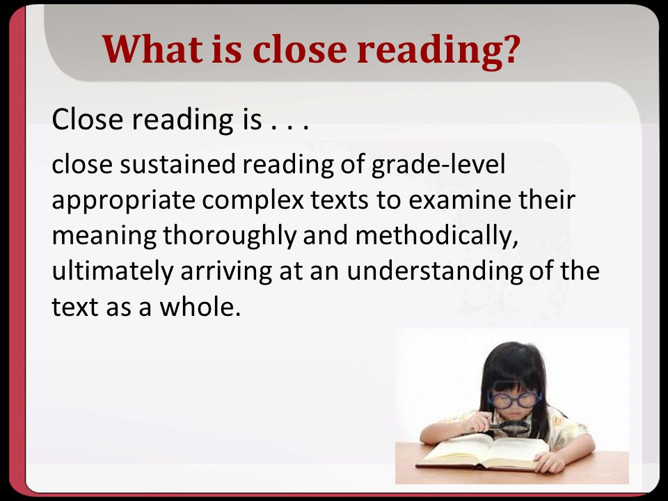What is close reading Close reading is . . .