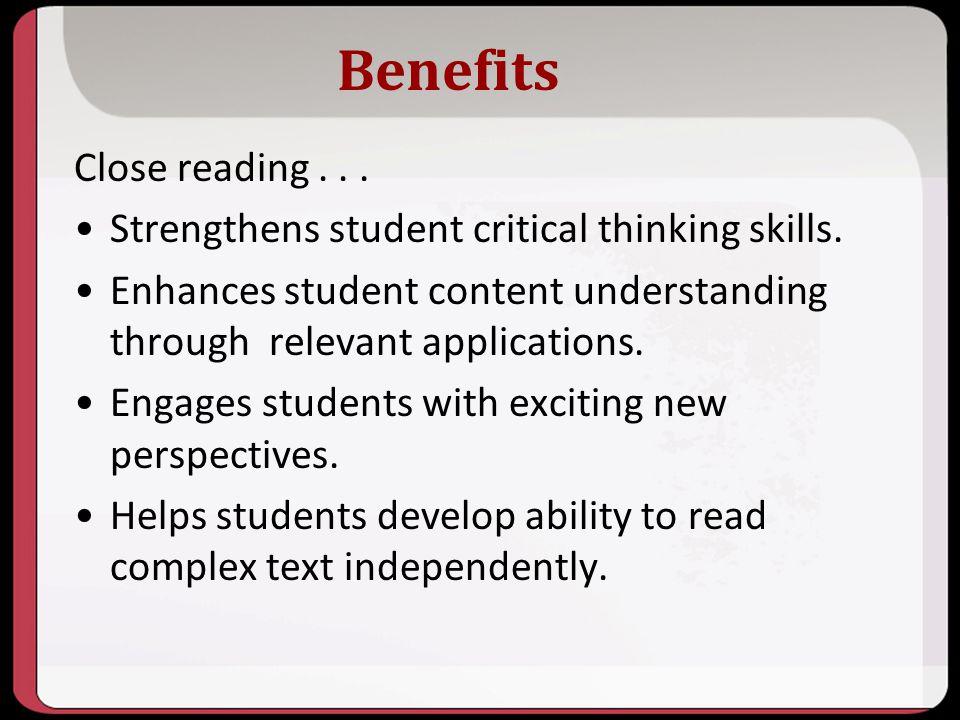 Benefits Close reading . . .