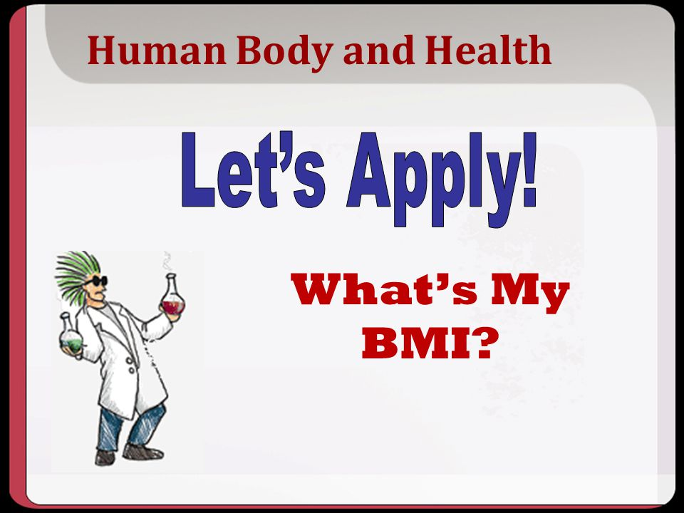 What's My BMI Human Body and Health Let's Apply! Key Points