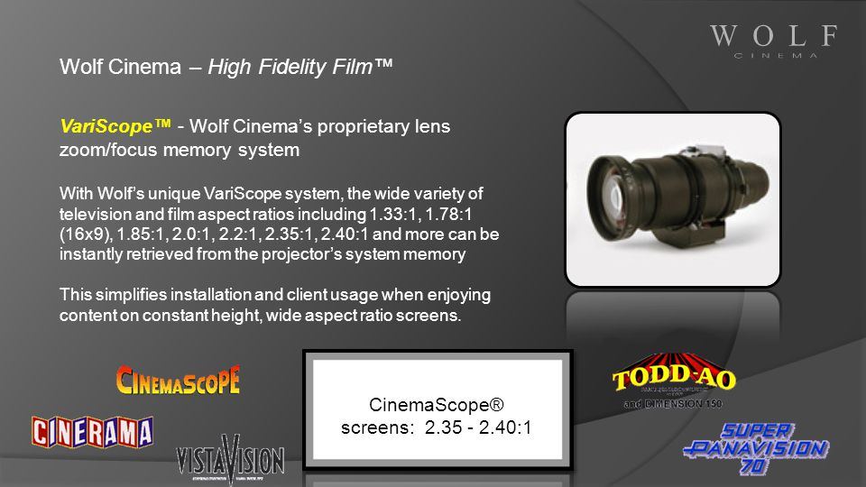 CinemaScope® screens: 2.35 - 2.40:1