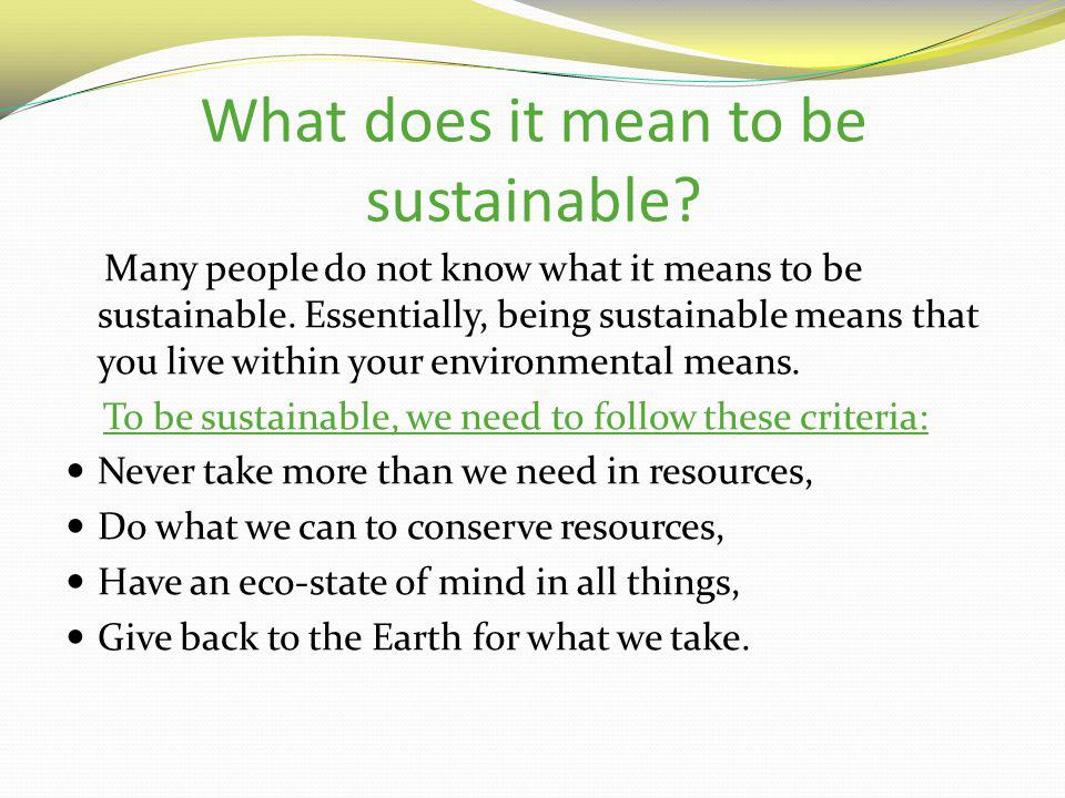 What does it mean to be sustainable