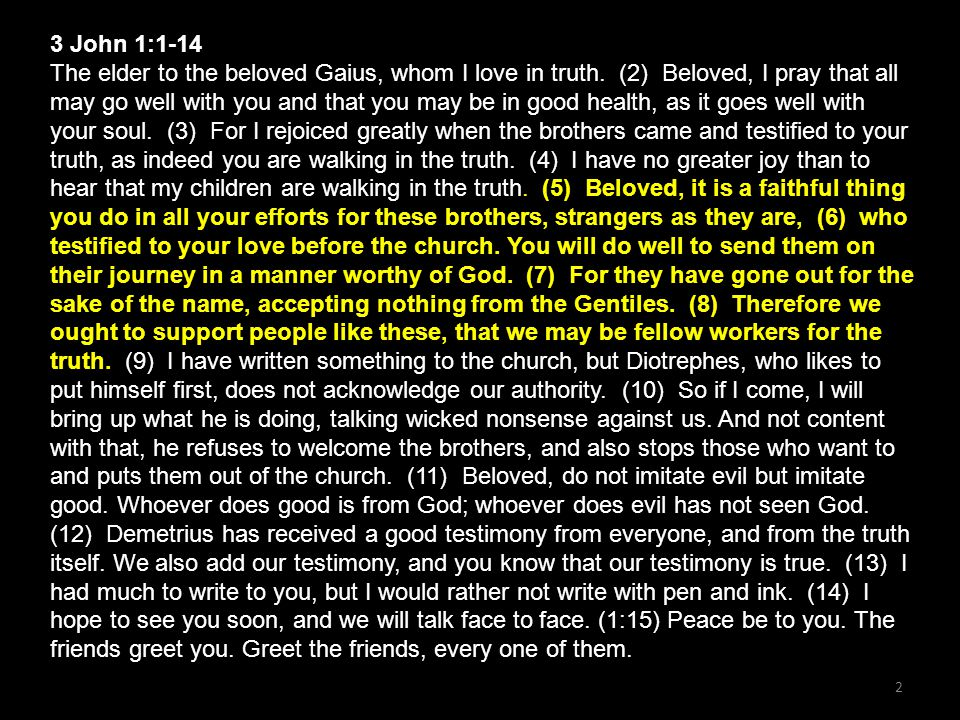 3 John 1:1-14 The elder to the beloved Gaius, whom I love in truth