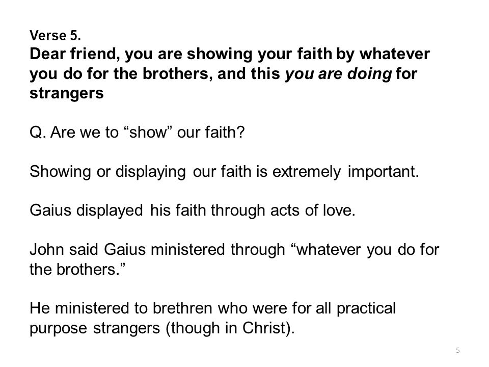 Q. Are we to show our faith