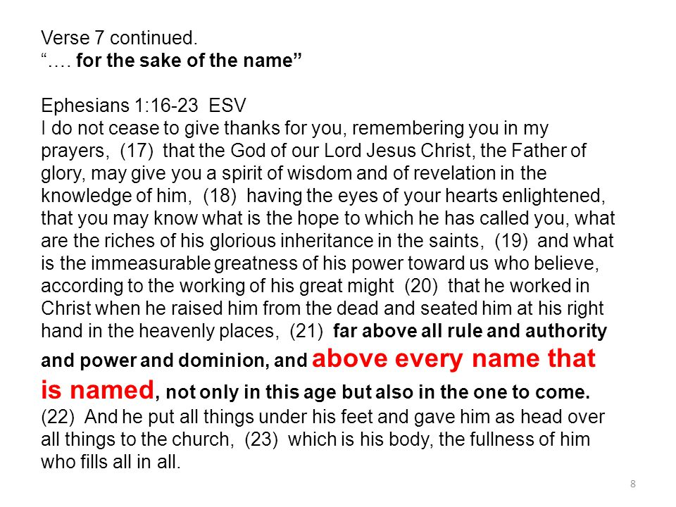 Verse 7 continued. …. for the sake of the name