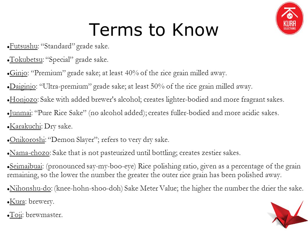 Terms to Know Futsushu: Standard grade sake.