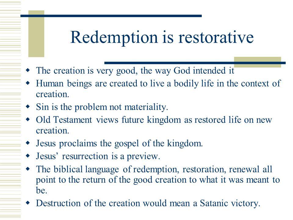 Redemption is restorative