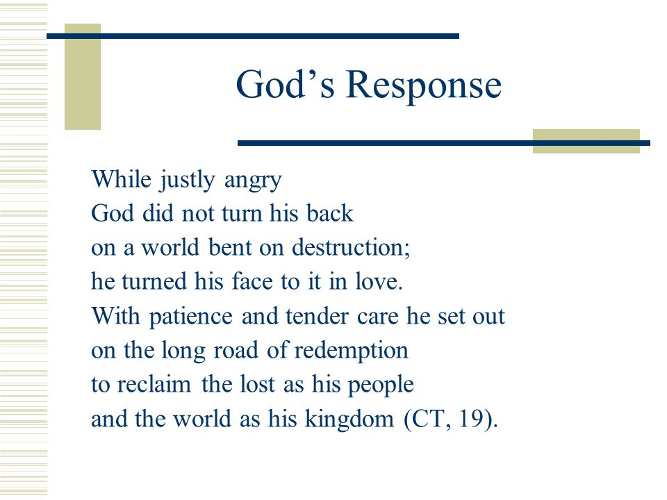 God's Response While justly angry God did not turn his back