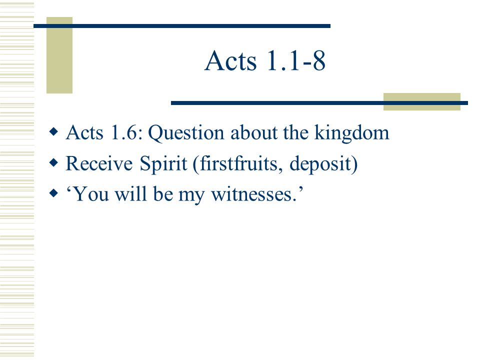 Acts 1.1-8 Acts 1.6: Question about the kingdom