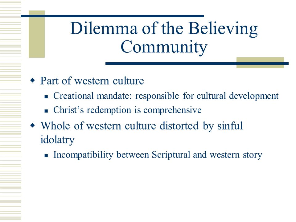 Dilemma of the Believing Community