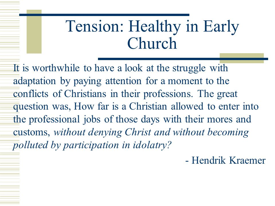 Tension: Healthy in Early Church