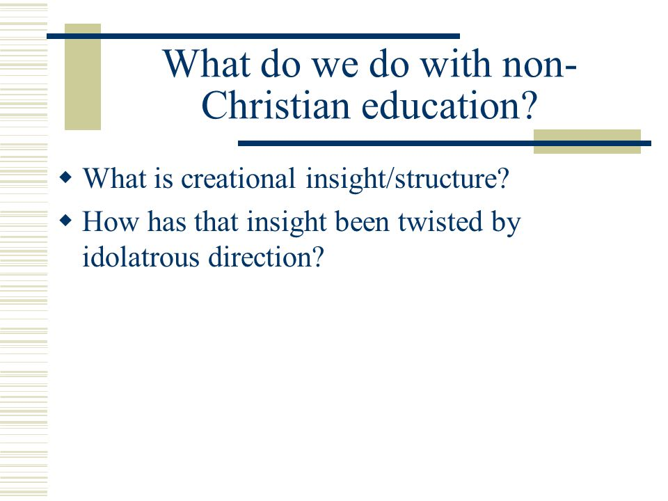 What do we do with non- Christian education