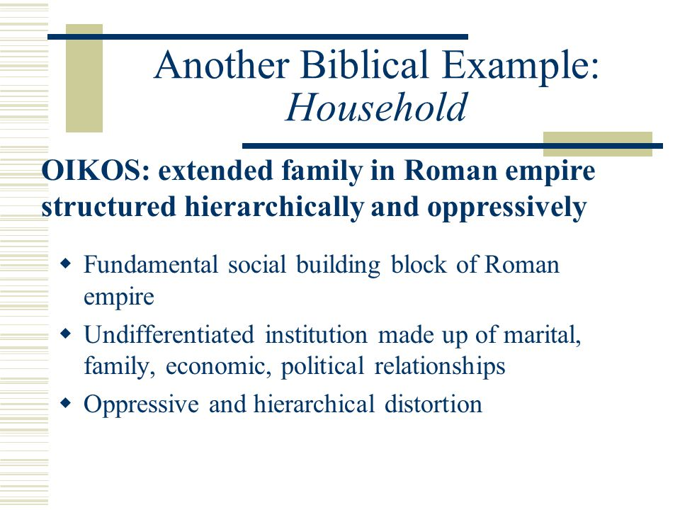 Another Biblical Example: Household