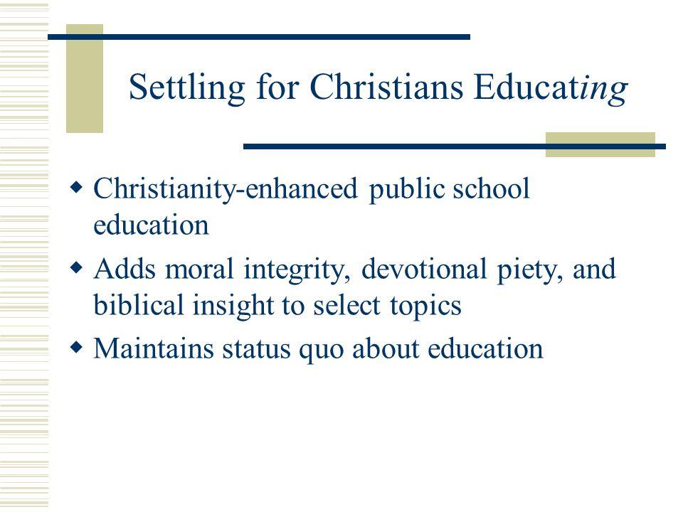 Settling for Christians Educating
