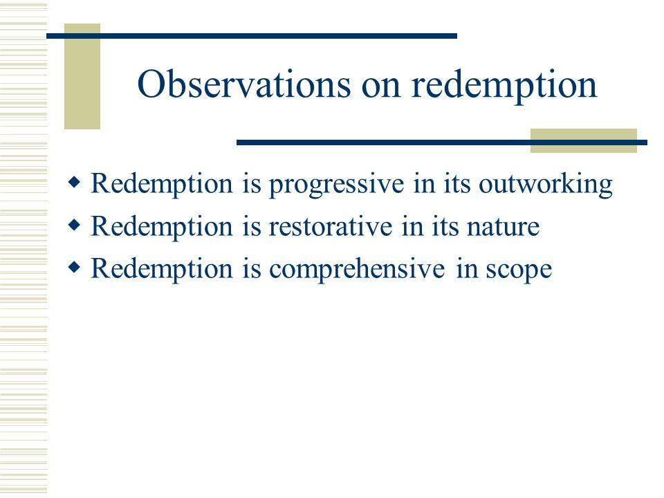 Observations on redemption