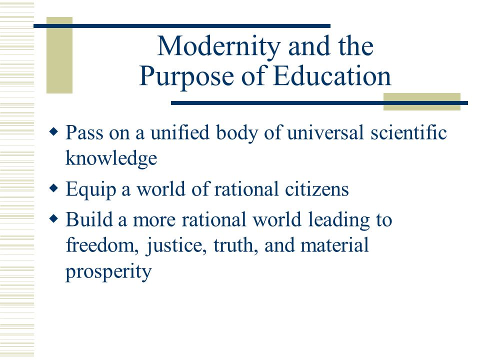 Modernity and the Purpose of Education
