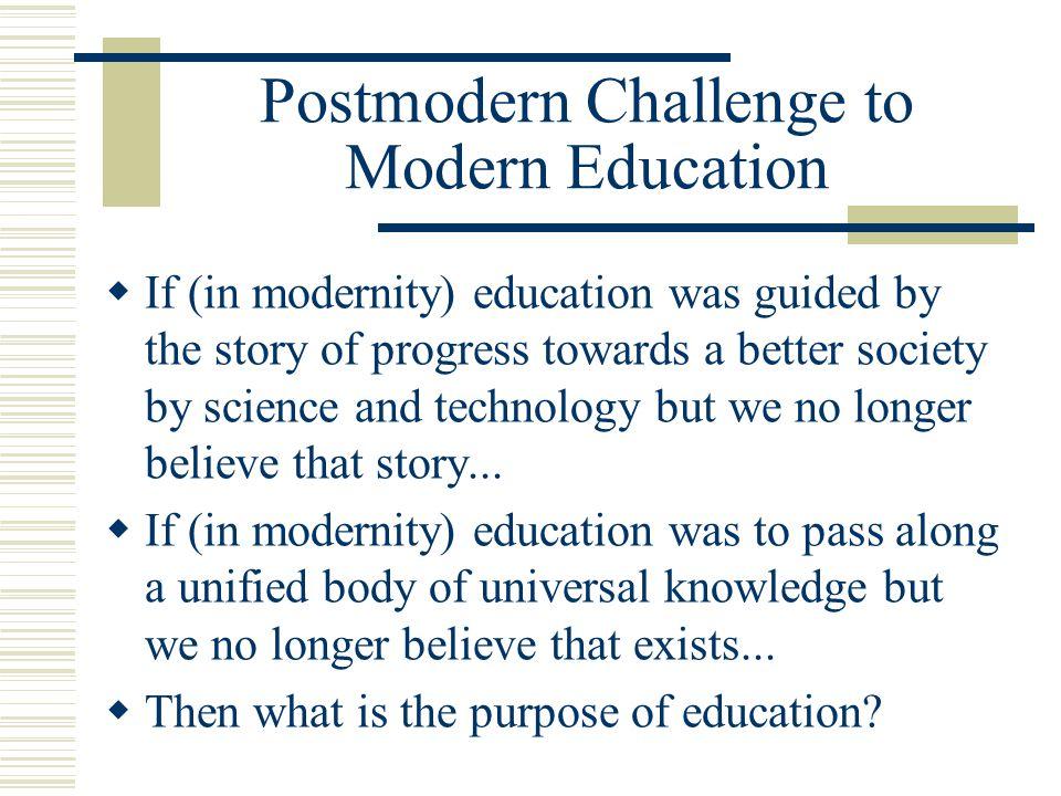 Postmodern Challenge to Modern Education