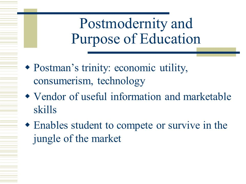 Postmodernity and Purpose of Education