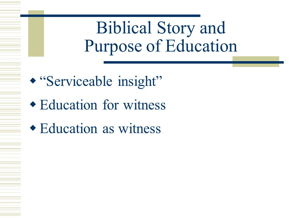 Biblical Story and Purpose of Education