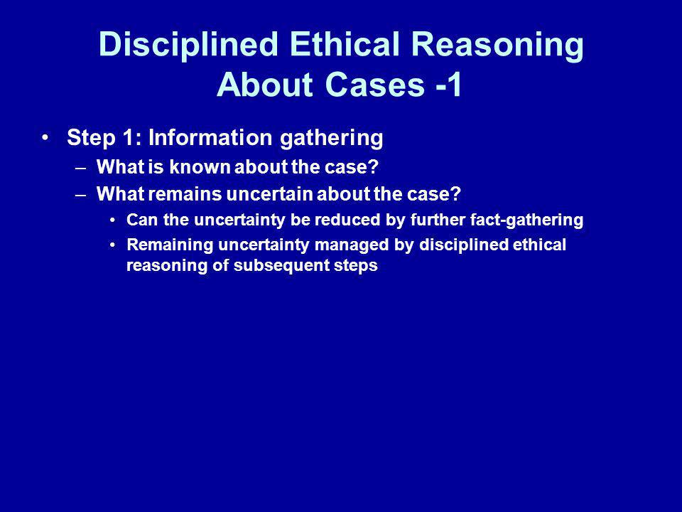 Disciplined Ethical Reasoning About Cases -1