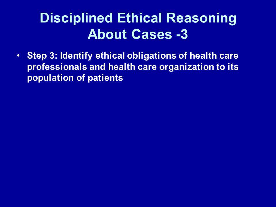 Disciplined Ethical Reasoning About Cases -3