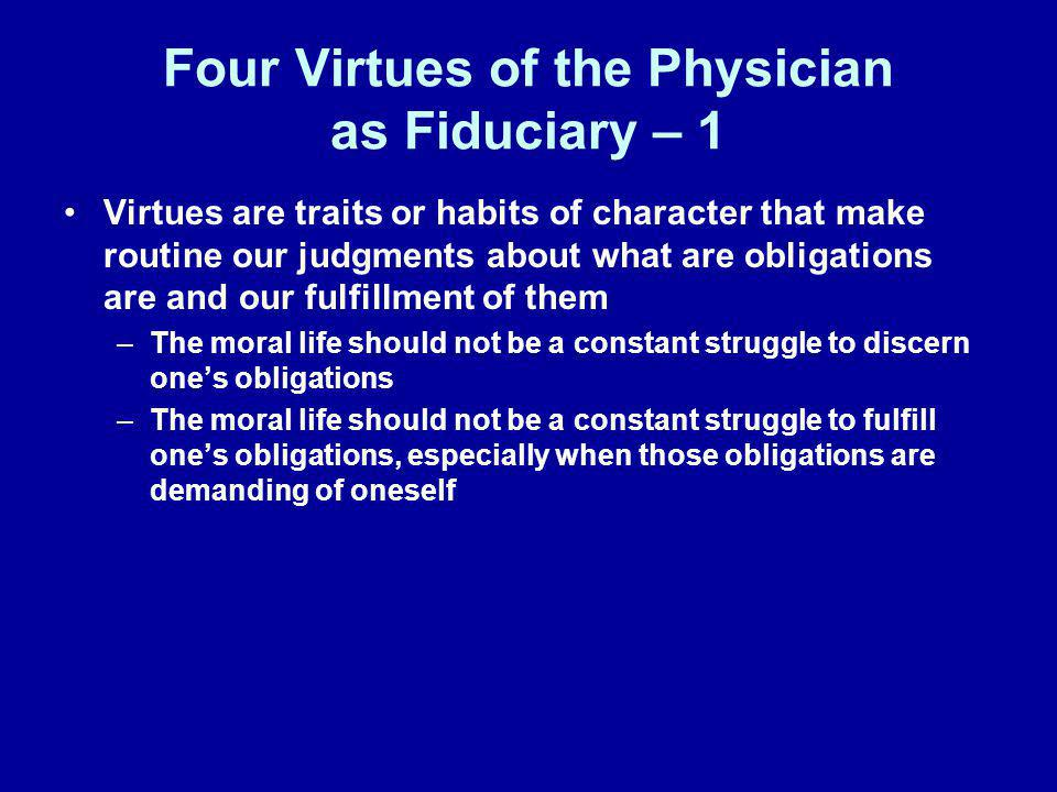 Four Virtues of the Physician as Fiduciary – 1