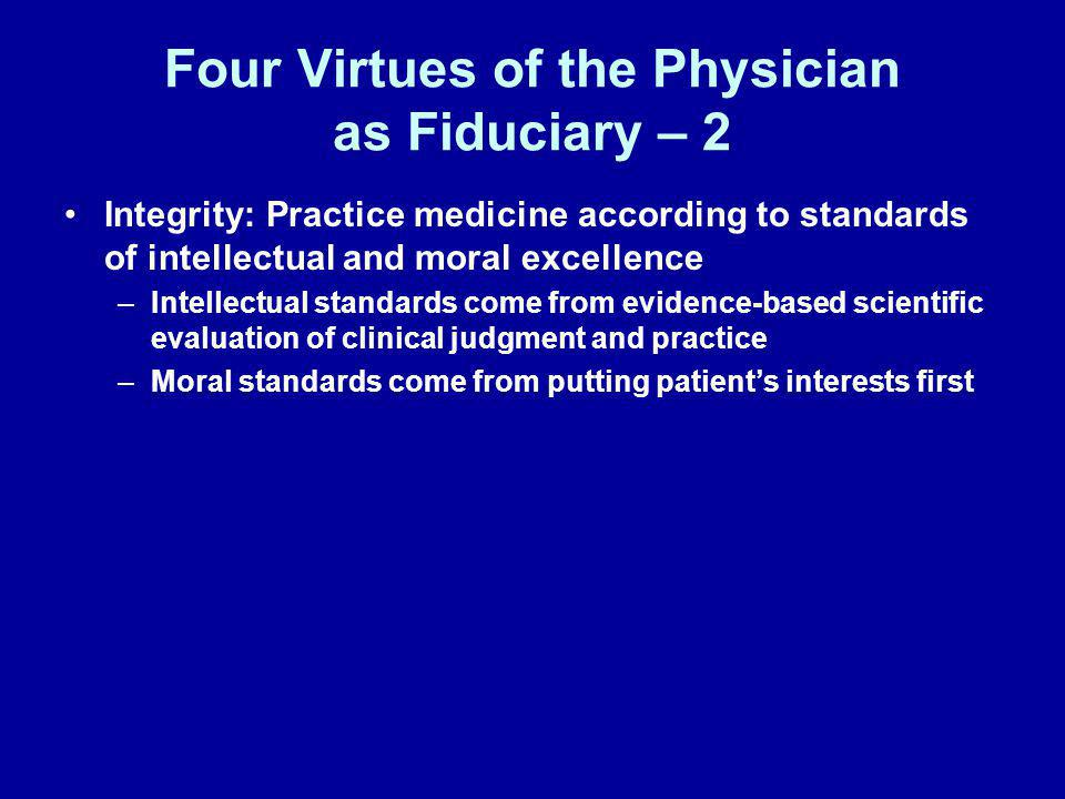 Four Virtues of the Physician as Fiduciary – 2