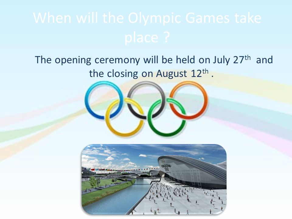 When will the Olympic Games take place