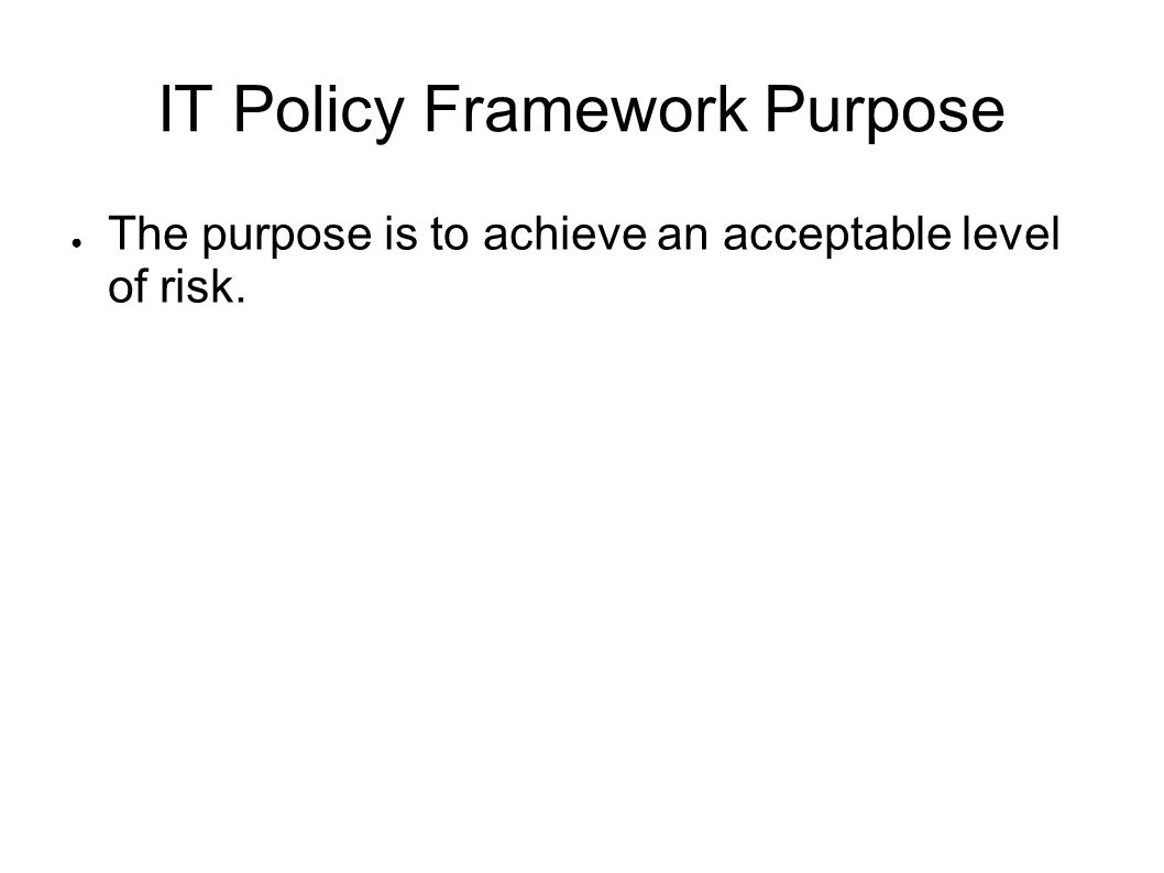 IT Policy Framework Purpose