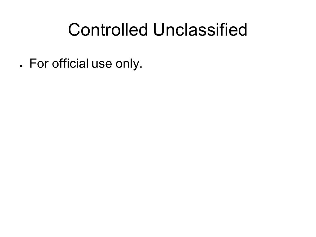 Controlled Unclassified