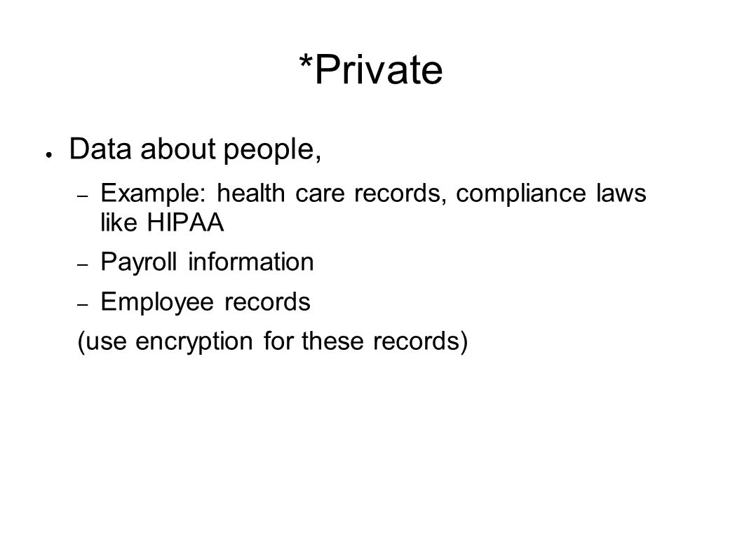 *Private Data about people,
