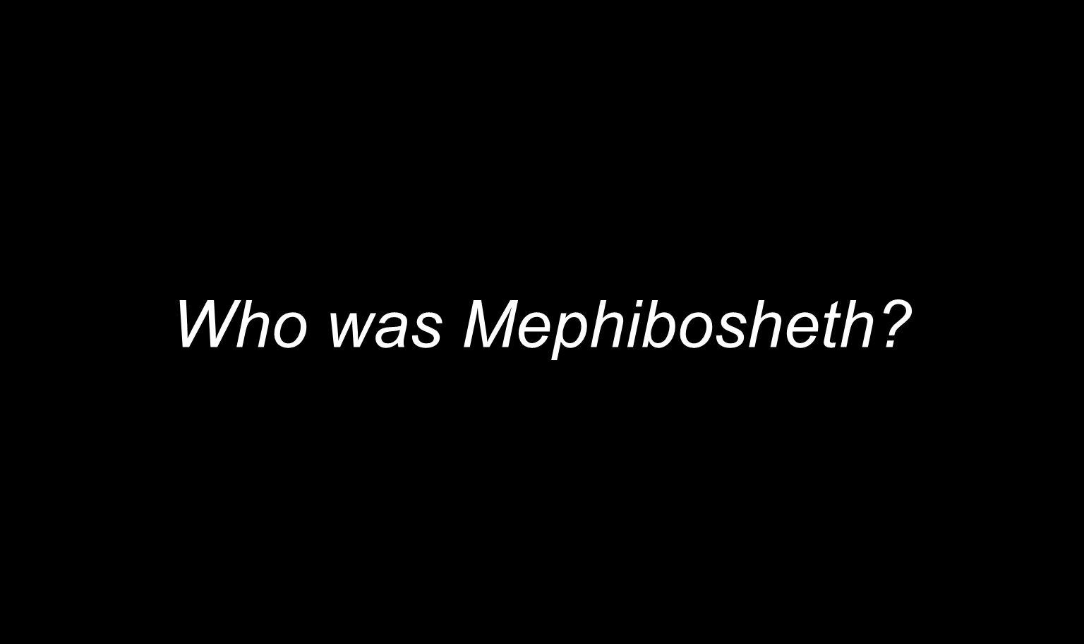 Who was Mephibosheth